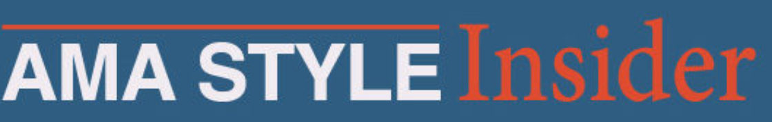 AMA Style Insider - Official blog of the AMA Manual of Style